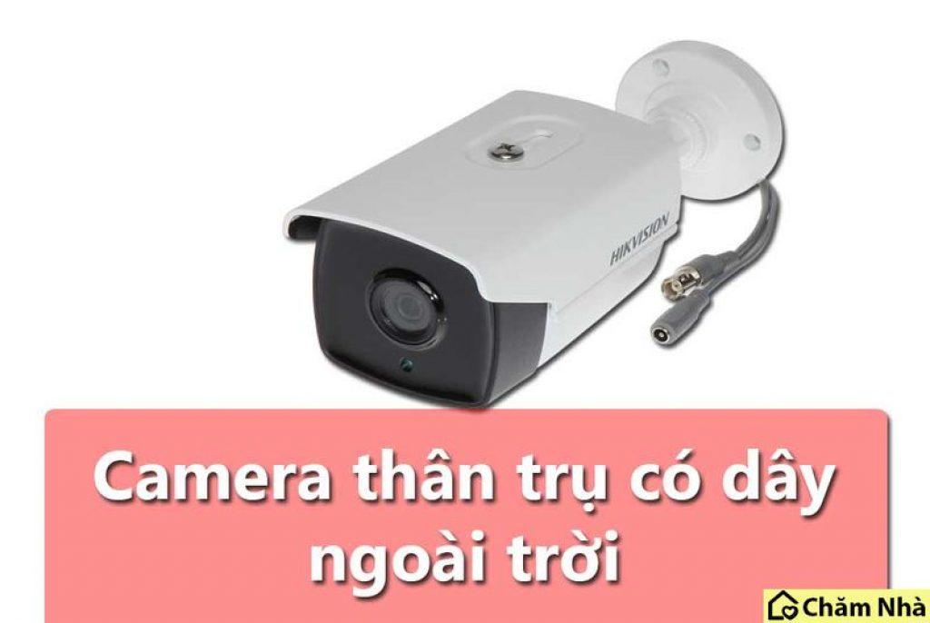 Camera có dây sở hữu đường truyền ổn định